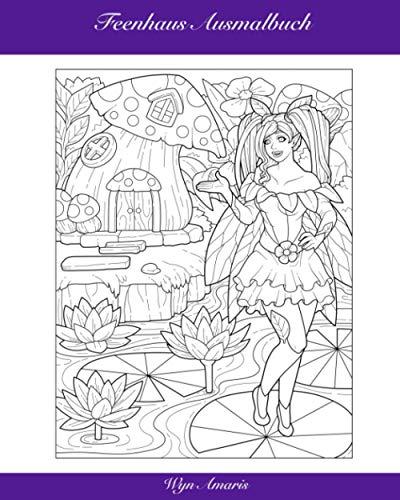 Feenhaus Ausmalbuch: Magische Entspannung für große und kleine Hexen