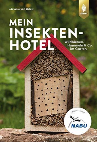 Mein Insektenhotel: Wildbienen, Hummeln & Co. im Garten. Aktiv gegen Insektensterben